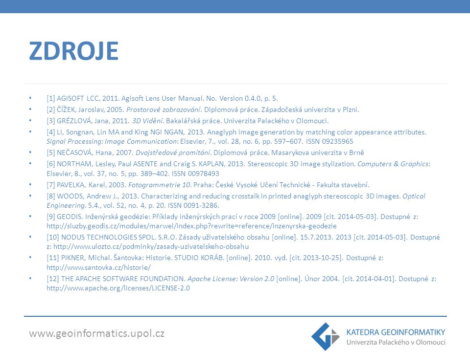 ZDROJE [1] AGISOFT LCC, 2011. Agisoft Lens User Manual. No. Version 0.4.0, p. 5.